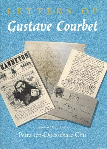 Letters of Gustave Courbet (0226116530) by Gustave Courbet