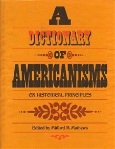 9780226116754: Dictionary of Americanisms on Historical Principles