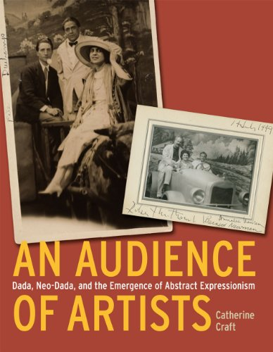 An Audience of Artists: Dada, Neo-Dada, and the Emergence of Abstract Expressionism (Hardback): ...