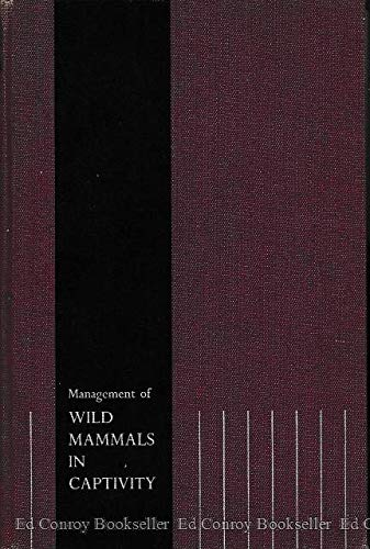 The Management of Wild Mammals in Captivity: Crandall, Lee Saunders