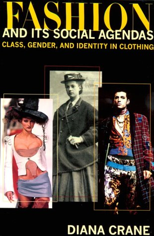 9780226117980: Fashion and Its Social Agendas: Class, Gender and Identity in Clothing
