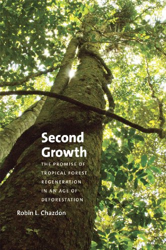 9780226118079: Second Growth: The Promise of Tropical Forest Regeneration in an Age of Deforestation