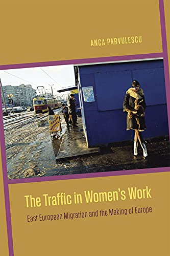 9780226118246: The Traffic in Women's Work: East European Migration and the Making of Europe