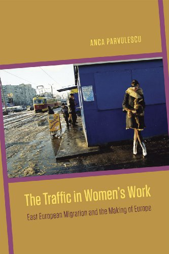 9780226118383: The Traffic in Women's Work: East European Migration and the Making of Europe