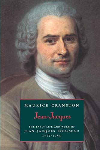 9780226118628: Jean-Jacques: The Early Life and Work of Jean-Jacques Rousseau, 1712-1754