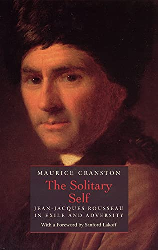 9780226118659: The Solitary Self: Jean-Jacques Rousseau in Exile and Adversity