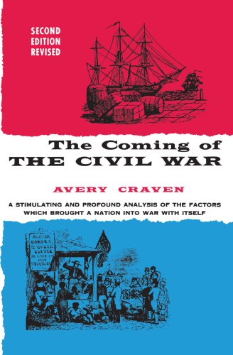 The Coming of the Civil War: Second Edition Revised