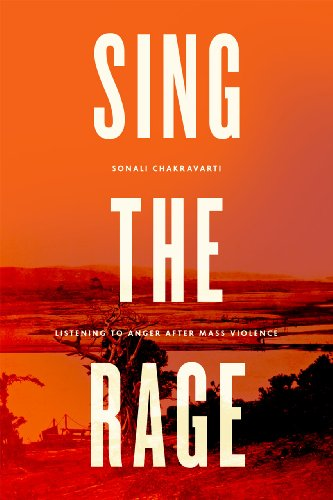 9780226119984: Sing the Rage: Listening to Anger after Mass Violence