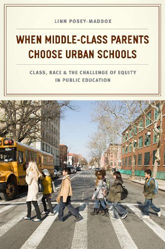 9780226120218: When Middle-Class Parents Choose Urban Schools: Class, Race, and the Challenge of Equity in Public Education