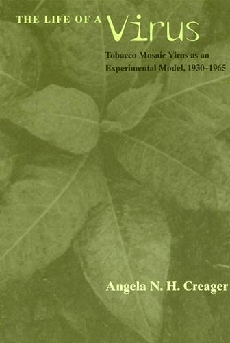 9780226120256: The Life of a Virus: Tobacco Mosaic Virus as an Experimental Model, 1930-1965