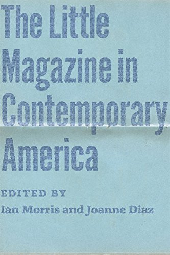 The Little Magazine in Contemporary America: Morris, Ian, Diaz, Joanne