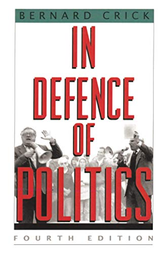 9780226120676: In Defence of Politics