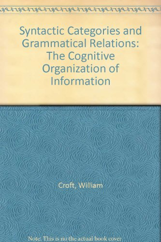 9780226120898: Syntactic Categories and Grammatical Relations: The Cognitive Organization of Information
