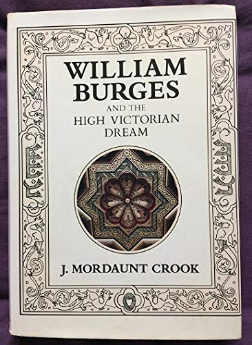9780226121178: William Burges and the High Victorian Dream