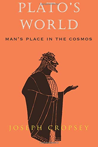 Plato's World: Man's Place in the Cosmos (0226121224) by Joseph Cropsey