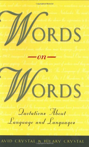 9780226122014: Words on Words: Quotations about Language and Languages