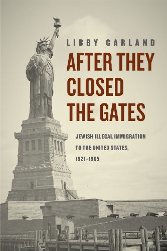 9780226122458: After They Closed the Gates: Jewish Illegal Immigration to the United States, 1921-1965