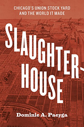 9780226123097: Slaughterhouse: Chicago's Union Stock Yard and the World It Made