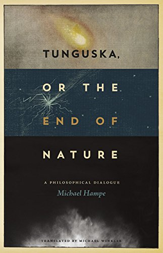9780226123127: Tunguska, or the End of Nature: A Philosophical Dialogue