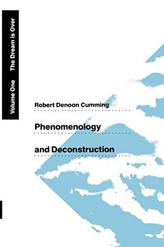 Phenomenology and Deconstruction, Volume One: The Dream: Cumming, Robert Denoon