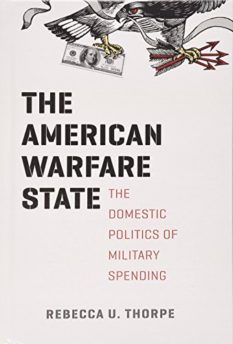 9780226123912: The American Warfare State: The Domestic Politics of Military Spending (Chicago Series on International and Domestic Institutions)