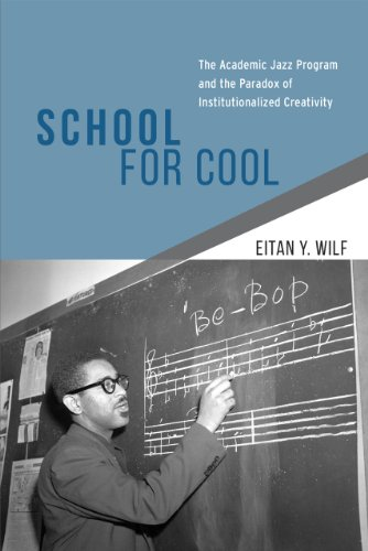 9780226125190: School for Cool: The Academic Jazz Program and the Paradox of Institutionalized Creativity