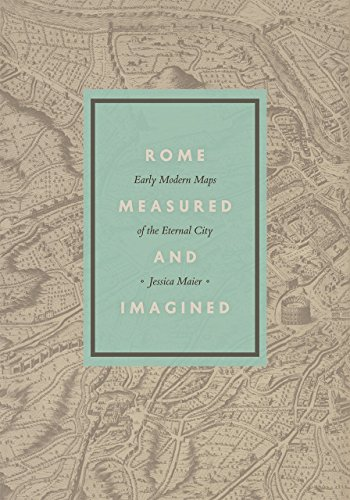 9780226127637: Rome Measured and Imagined: Early Modern Maps of the Eternal City