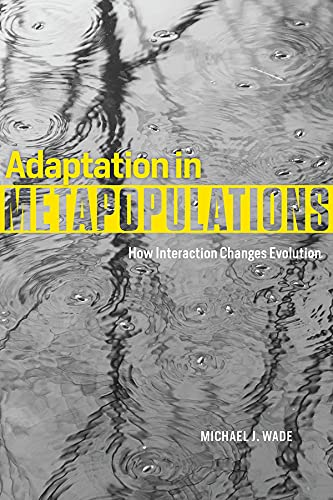 9780226129563: Adaptation in Metapopulations: How Interaction Changes Evolution (Interspecific Interactions)