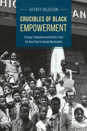 9780226130699: Crucibles of Black Empowerment: Chicago's Neighborhood Politics from the New Deal to Harold Washington (Historical Studies of Urban America)