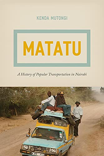 9780226130866: Matatu: A History of Popular Transportation in Nairobi