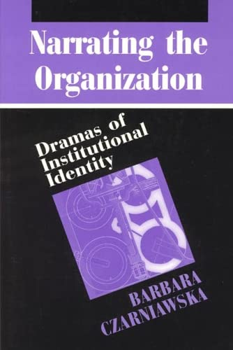 9780226132280: Narrating the Organization: Dramas of Institutional Identity (New Practices of Inquiry)