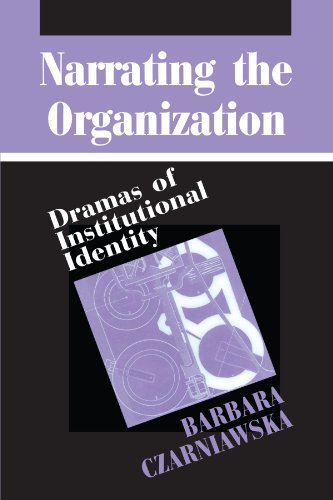 9780226132297: Narrating the Organization: Dramas of Institutional Identity (New Practices of Inquiry)
