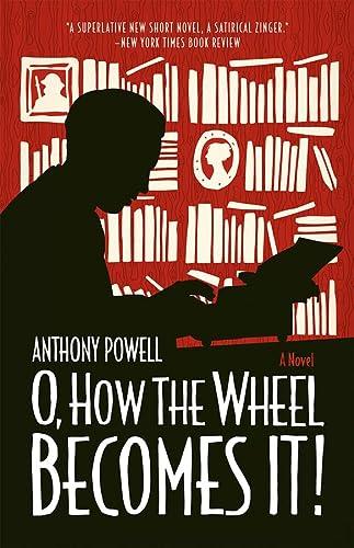 9780226132792: O, How the Wheel Becomes It!: A Novel