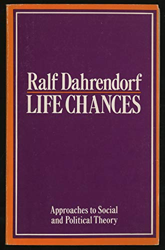 9780226134437: Life Chances: Approaches to Social and Political Theory