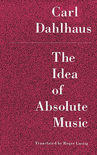 9780226134871: The Idea of Absolute Music