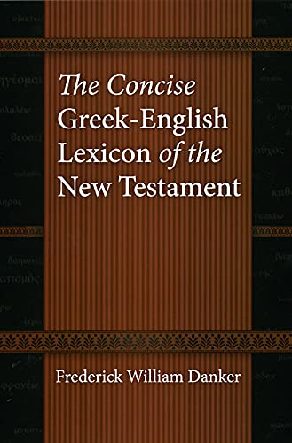 The Concise Greek-English Lexicon of the New Testament: Danker, Frederick William