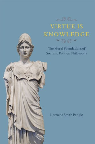 9780226136547: Virtue is Knowledge: The Moral Foundations of Socratic Political Philosophy