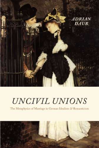 9780226136936: Uncivil Unions: The Metaphysics of Marriage in German Idealism and Romanticism