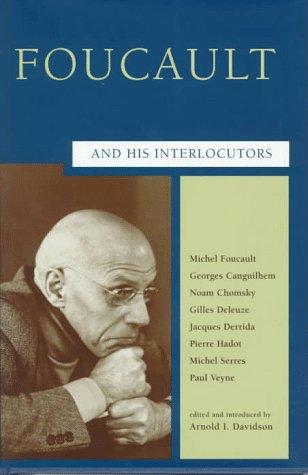 Foucault and His Interlocutors.: Davidson,Arnold I. (ed.).