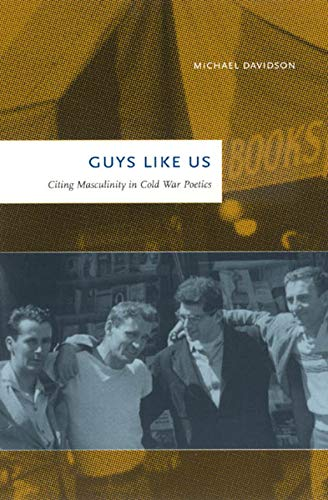 9780226137407: Guys Like Us: Citing Masculinity in Cold War Poetics