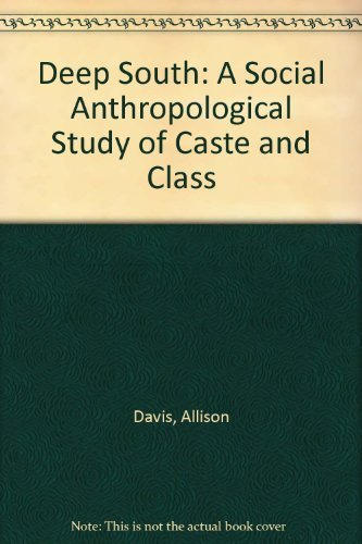 9780226137933: Deep South: A Social Anthropological Study of Caste and Class