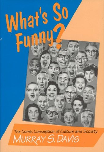 9780226138107: What's so Funny?: The Comic Conception of Culture and Society