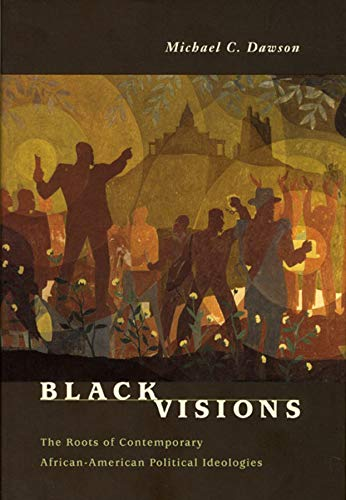 9780226138602: Black Visions: The Roots of Contemporary African-American Political Ideologies