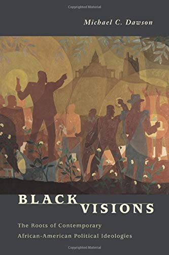 9780226138619: Black Visions: The Roots of Contemporary African-American Political Ideologies