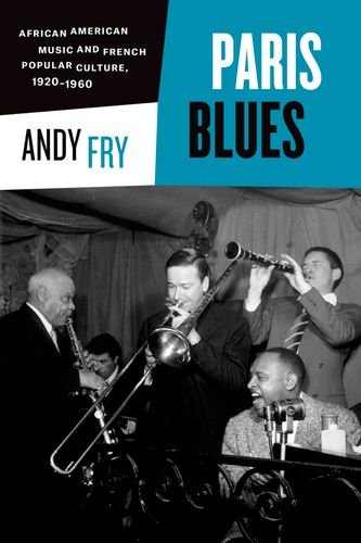Paris Blues: African American Music and French Popular Culture, 1920-1960 (Hardback): Andy Fry