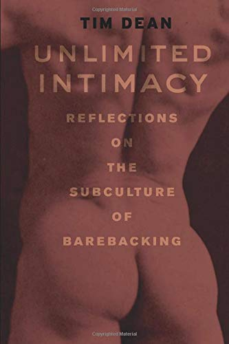 9780226139395: Unlimited Intimacy: Reflections on the Subculture of Barebacking