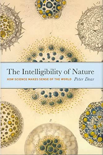 9780226139487: The Intelligibility of Nature - How Science Makes Sense of the World