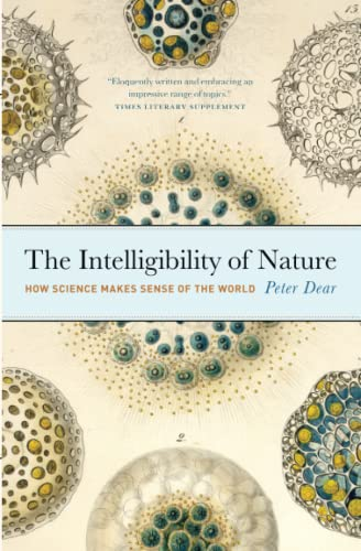9780226139494: The Intelligiblilty of Nature - How Science Makes Sense of the World