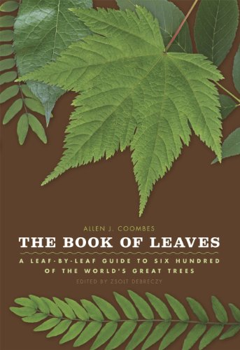 9780226139739: The Book of Leaves: A Leaf-by-Leaf Guide to Six Hundred of the World's Great Trees