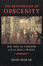 9780226141404: The Reinvention of Obscenity: Sex, Lies, and Tabloids in Early Modern France